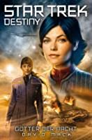 Götter der Nacht (Star Trek - Destiny, #1)