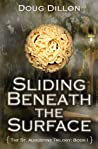 Sliding Beneath the Surface by Doug Dillon