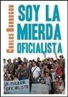 Soy la mierda oficialista by Carlos Barragán
