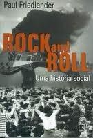 Rock and Roll: Uma História Social