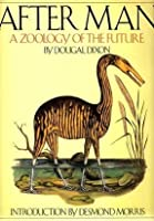 After Man: A Zoology of the Future