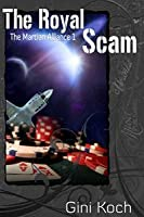The Royal Scam (The Martian Alliance, #1)