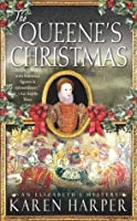 The Queene's Christmas: An Elizabeth I Mystery