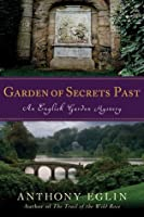 Garden of Secrets Past: An English Garden Mystery