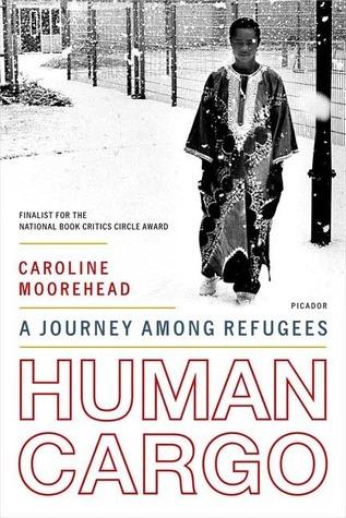Human Cargo A Journey Among Refugees