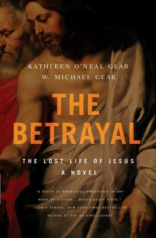 The Betrayal: The Lost Life of Jesus