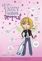 Fairy School Dropout (Fairy School, #1)