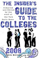 The Insider's Guide to the Colleges, 2008: Students on Campus Tell You What You Really Want to Know