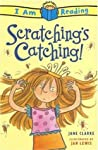Scratching's Catching! (I Am Reading)