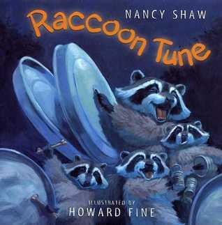 Raccoon Tune by Nancy E. Shaw