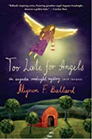 Too Late for Angels: An Augusta Goodnight Mystery