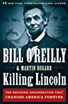 Killing Lincoln: The Shocking Assassination that Changed America Forever (The Killing of Historical Figures)