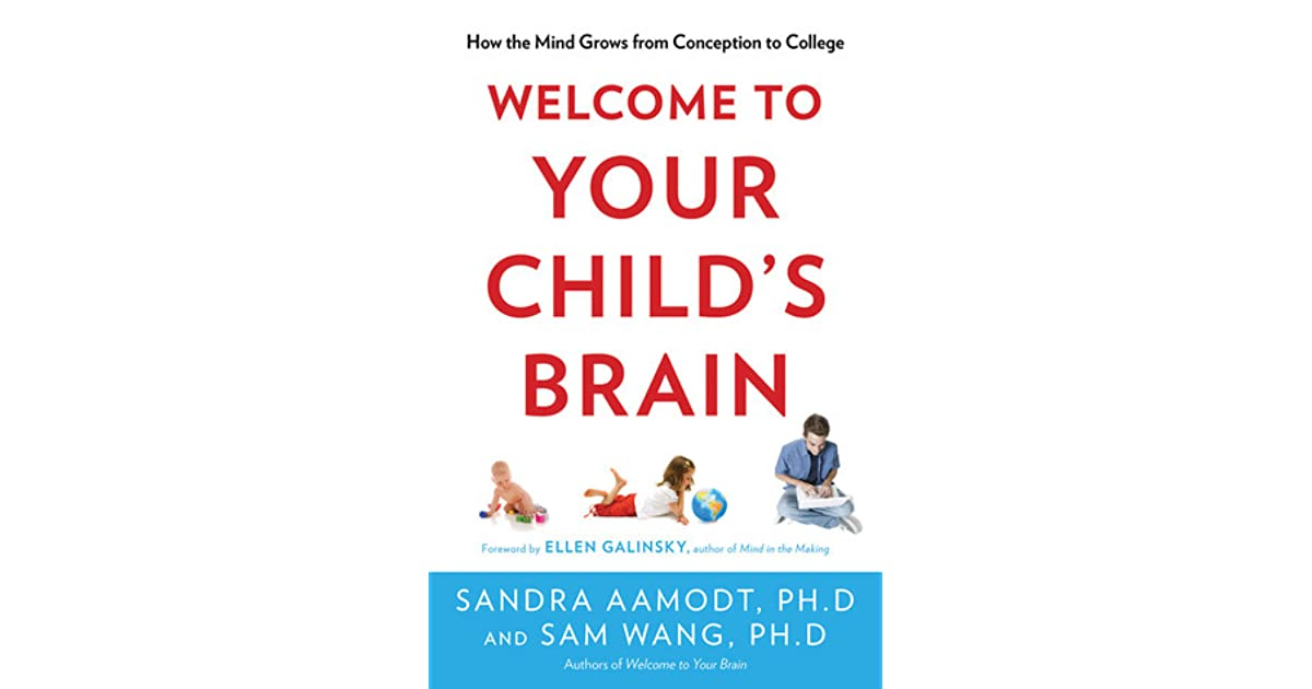 The Adaptive Mind Children Raised In >> Welcome To Your Child S Brain How The Mind Grows From Conception To