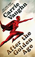 After the Golden Age (Golden Age, #1)