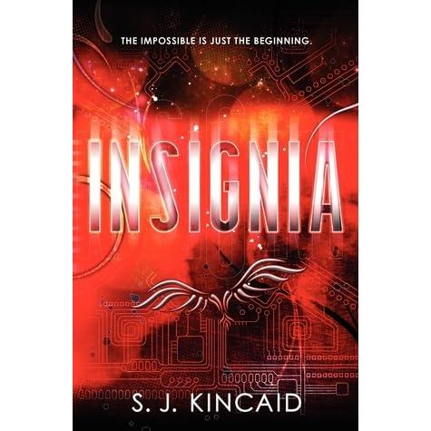 Insignia Insignia 1 By S J Kincaid Reviews