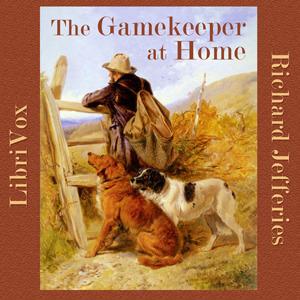 The Gamekeeper at Home (Librivox Audiobook)