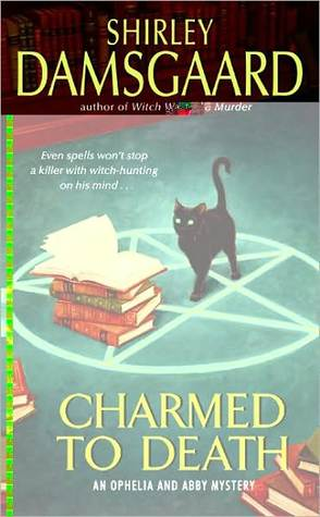 Charmed To Death Ophelia Abby 2 By Shirley Damsgaard