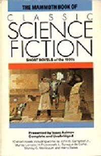 The Mammoth Book of Classic Science Fiction: Short Novels of the 1930's