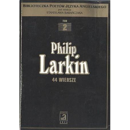 44 Wiersze By Philip Larkin