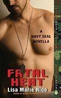 Fatal Heat: A Navy SEAL Novella