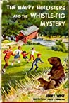 The Happy Hollisters and the Whistle-Pig Mystery (Happy Hollisters, #28)