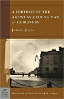A Portrait of the Artist as a Young Man and Dubliners (Barnes & Noble Classics Series)