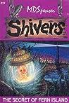 The Secret of Fern Island  (Shivers, #12)