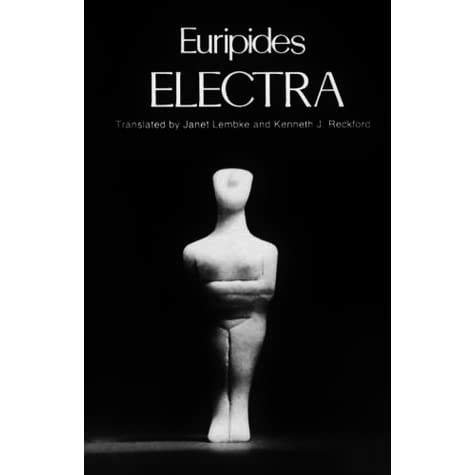 the many faces of electra aeschylus Aeschylus and euripideshowever, the most the many faces of evil (revised electra oxford worlds classics download.