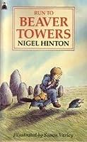 Run To Beaver Towers (Beaver Towers, #3)