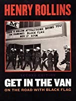 Get In The Van: On The Road With Black Flag (Second Edition)