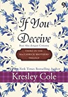 If You Deceive - Buai Aku Dengan Cintamu (MacCarrick Brothers, #3)