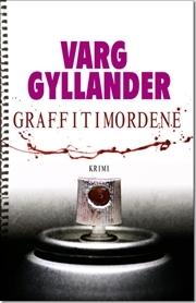 Graffitimordene by Varg Gyllander