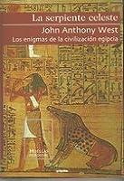 La Serpiente Celeste. Los enigmas de la civilización egipcia