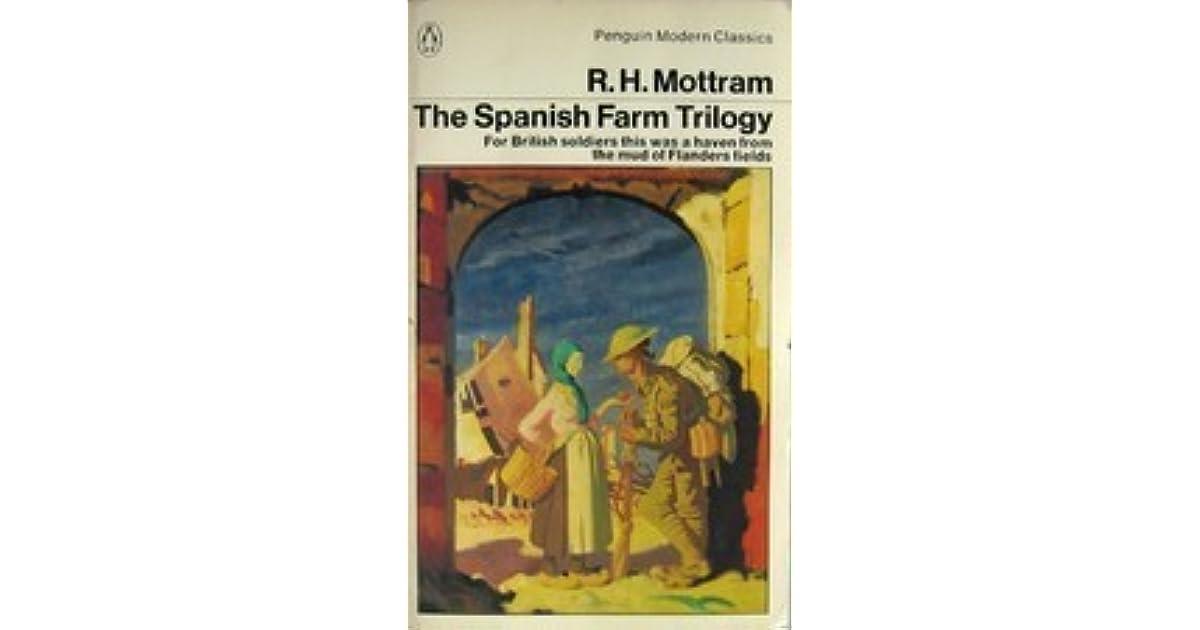 The Spanish Farm Trilogy by Ralph Hale Mottram
