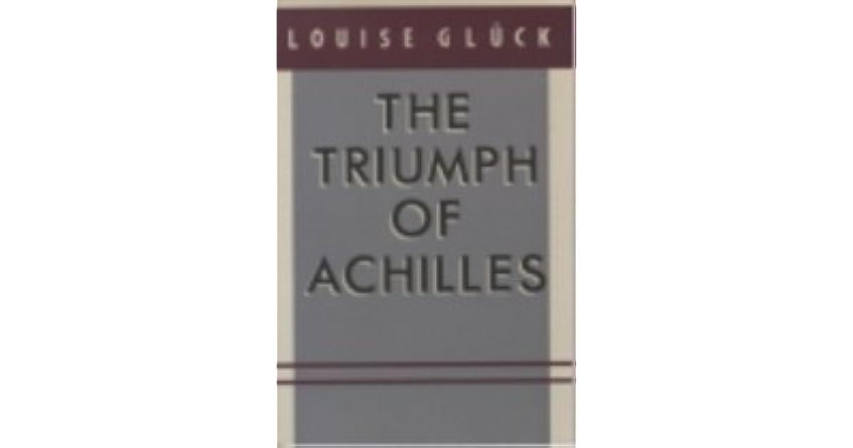 Triumph of Achilles by Louise Glück