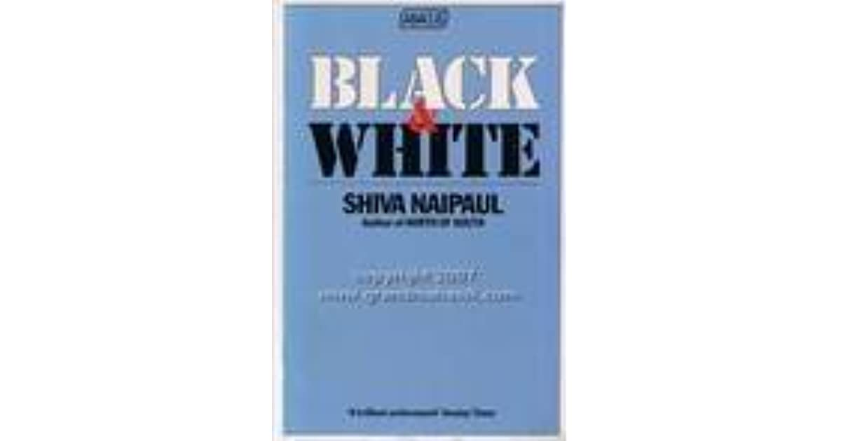 Black And White By Shiva Naipaul