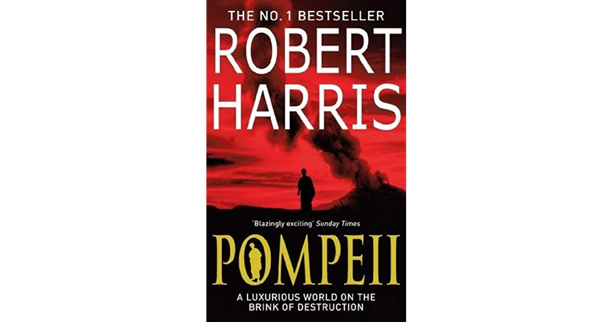 pompeii by robert harris Robert harris' 2003 novel pompeii is to be made into a movie version by oscar-winning director roman polanski, with a budget of usd130m city under the skin struck me because of its unusual setting, and was quite suspensful, as this couple were being pursued by fortune-hunting villains and ended up hiding out underground in the buried villa.