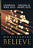 What Leaders Believe: Understanding Leadership Intuition and Intellect