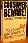 Consumer Beware! Your Food And What's Been Done To It
