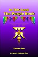 In This Land: Volume One: The Purple Book