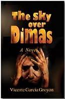 The Sky Over Dimas: A Novel