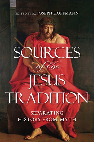 Sources of the Jesus Tradition: Separating History from Myth