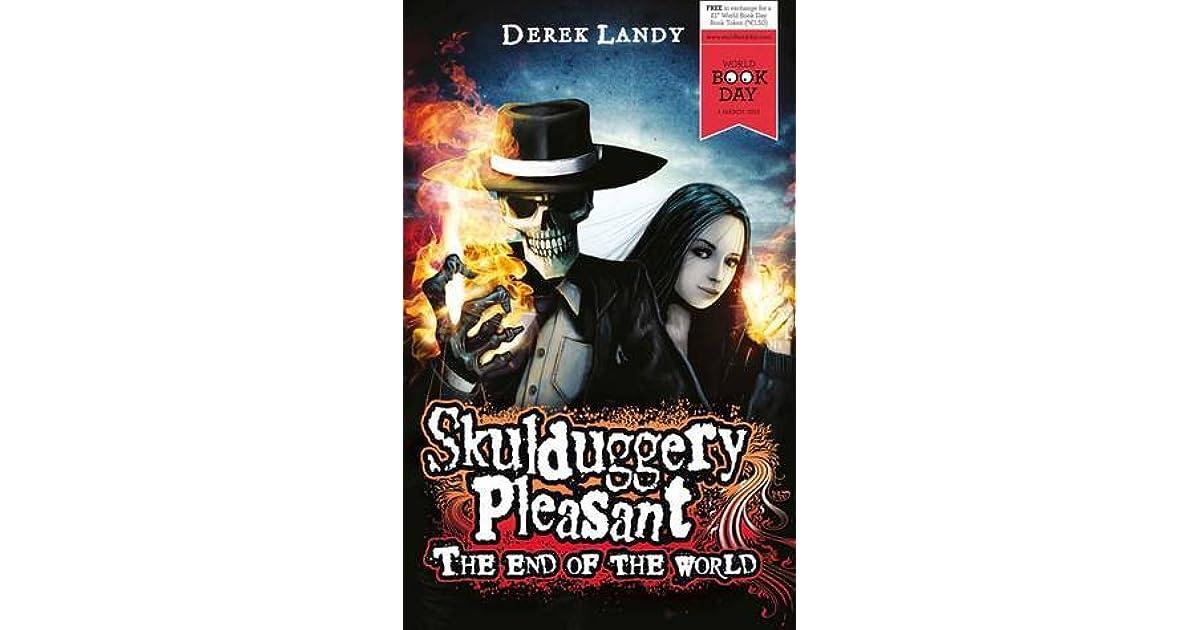 The End Of The World Skulduggery Pleasant 65 By Derek Landy
