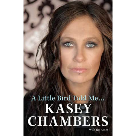 A Little bird told me..Kasey Chambers by Kasey Chambers