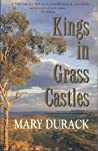 Kings In Grass Castles by Mary Durack