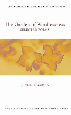 The Garden of Wordlessness: Selected Poems