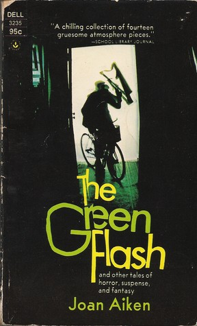 The Green Flash and Other Tales of Horror, Suspense, and Fantasy by Joan Aiken