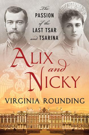 Alix and Nicky: The Passion of the Last Tsar and Tsarina