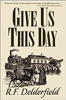 Give Us This Day (Swann Saga, #3)