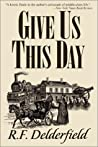 Give Us This Day (Swann Saga, #3)